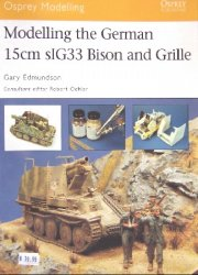 Modelling the German 15cm sIG33 Bison and Grille (Osprey Modelling 19)