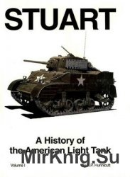 Stuart: A History of the American Light Tank, Volume 1 (Presido)