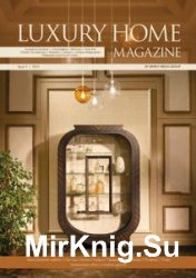 Luxury Home Magazine - Issue 3 2016