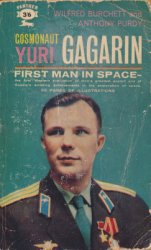 Cosmonaut Yuri Gagarin. First Man in Space
