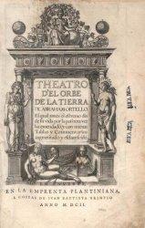 Theatro d'el orbe de la tierra de Abraham Ortello. El iqual antes del extr ...