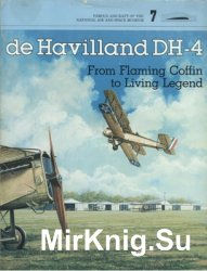 De Havilland DH-4: From Flaming Coffin to Living Legend (Famous aircraft of ...