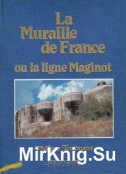 La Muraile de France ou la ligne Maginot