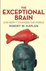 The Exceptional Brain: And How It Changed the World