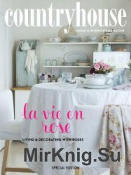 Country House: Living and Decorating with Roses - Special Edition 2016
