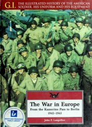 The War in Europe: From the Kasserine Pass to Berlin 1942-1945 (G.I. Series 01)