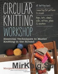 Circular Knitting Workshop: Essential Techniques to Master Knitting in the  ...