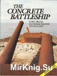 The Concrete Battleship: Fort Drum, El Fraile Island, Manila Bay