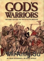 God's Warriors: Crusaders, Saracens and the battle for Jerusalem (General Military)