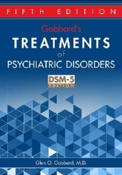 Gabbard's Treatments of Psychiatric Disorders, 5th Edition