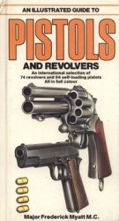 An Illustrated Guide to Pistols and Revolvers
