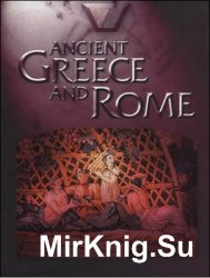 Ancient Greece and Rome: An Encyclopedia for Students. Volumes I, II, III,IV