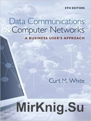 Data Communications and Computer Networks: A Business User's Approach, 8th Edition