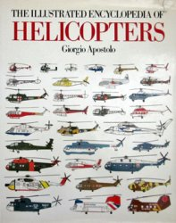 The Illustrated Encyclopedia of Helicopters
