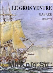 Le Gros Ventre: Gabare du Roi 1766-1779