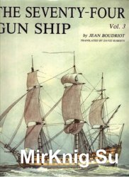 The Seventy-Four Gun Ship Vol.3: Masts - Sails - Riggins