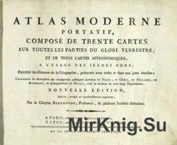 Atlas moderne portatif composé de trente cartes sur toutes les parties ...