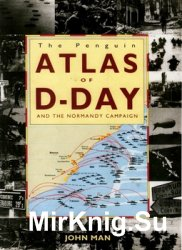 The Penguin Atlas of D-Day and the Normandy Campaign