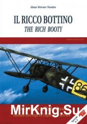 The Rich Booty: Italian Aicraft in Luftwaffe Service