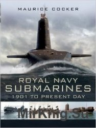 Royal Navy Submarines, 1901 to the Present Day