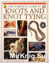 The Complete Guide to Knots and Knot Tying