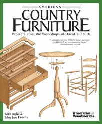 American Country Furniture: Projects From the Workshops of David T. Smith ( ...