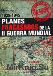 Planes Fracasados de la II Guerra Mundial 1939-1945