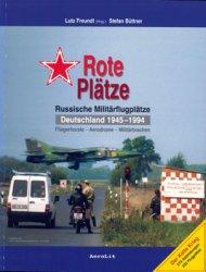 Rote Platze: Russische Militarflugplatze in Deutschland 1945-1994