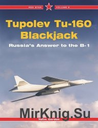 Tupolev Tu-160 Blackjack-The Russian Answer to the B-1 (Red Star 09)
