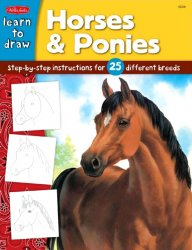 Learn to Draw: Horses & Ponies (Draw and Color)