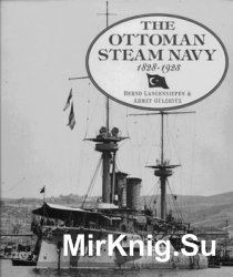 The Ottoman Steam Navy 1828-1923