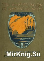 The Marvel Book of American Ships 1917