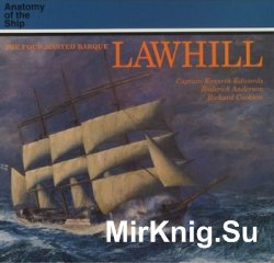 The Four-Masted Barque Lawhill (Anatomy of the Ship)