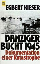Danziger Bucht 1945: Dokumentation Einer Katastrophe