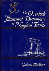 The Overlook Illustrated Dictionary of Nautical Terms