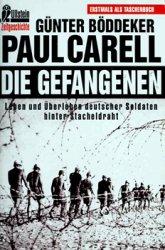 Die Gefangenen: Leben und Uberleben Deutscher Soldaten Hinter Stacheldraht