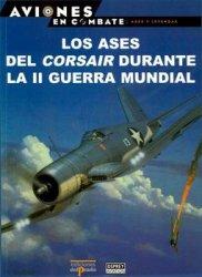 Los Ases del Corsair Durante la II Guerra Mundial (Aviones en Combate: Ases ...