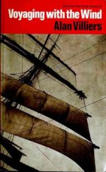 Voyaging With the Wind: An Introduction to Sailing Large Square-Rigged Ships