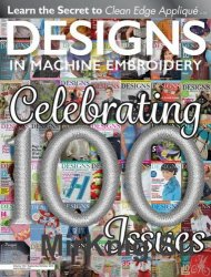 Designs in Machine Embroidery (issue 100) September-October 2016