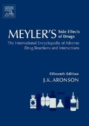 Meyler's Side Effects of Drugs: The International Encyclopedia of Adverse  ...