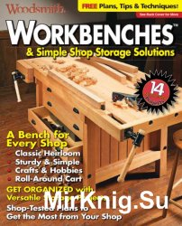 Woodsmith. Workbenches & Simple Shop Storage Solutions (2016)