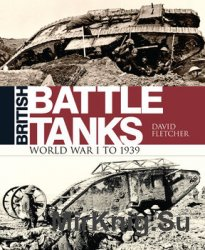 British Battle Tanks: The First World War (Osprey General Military)