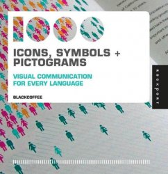 1,000 Icons, Symbols, and Pictograms: Visual Communication for Every Langua ...