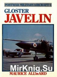 Gloster Javelin (Postwar Military Aircraft #1)