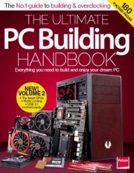 The Ultimate PC Building Handbook, Volume 2