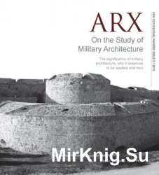 On the Study of Military Architecture (ARX Occasional Papers 5/2015)