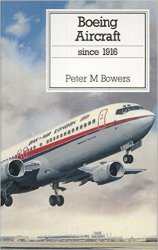 Boeing Aircraft Since 1916 (Putnam Aviation Series)