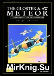 The Gloster & AW Meteor: A Comprehensive Guide for the Modeller (SAM Modellers Datafile 8)