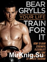 Your Life – Train For It