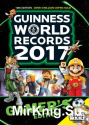 Guinness World Records 2017. Gamer's Edition